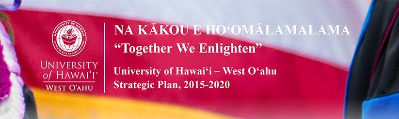Together We Enlighten. University of Hawaii - West Oahu Strategic Plan 2015-2020