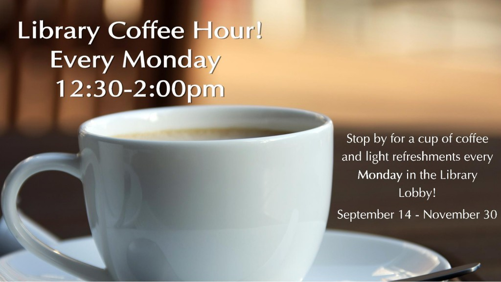Fall 2015 Coffee Hours Digital Signage