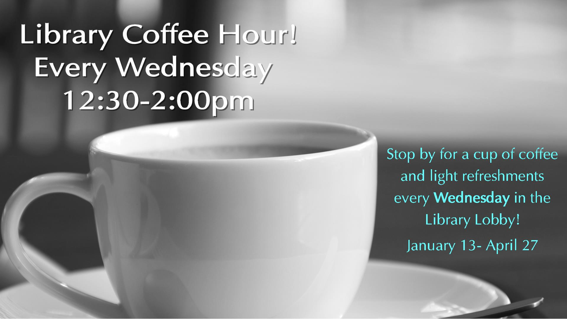 Spring 2016 Coffee Hour Digital Signage