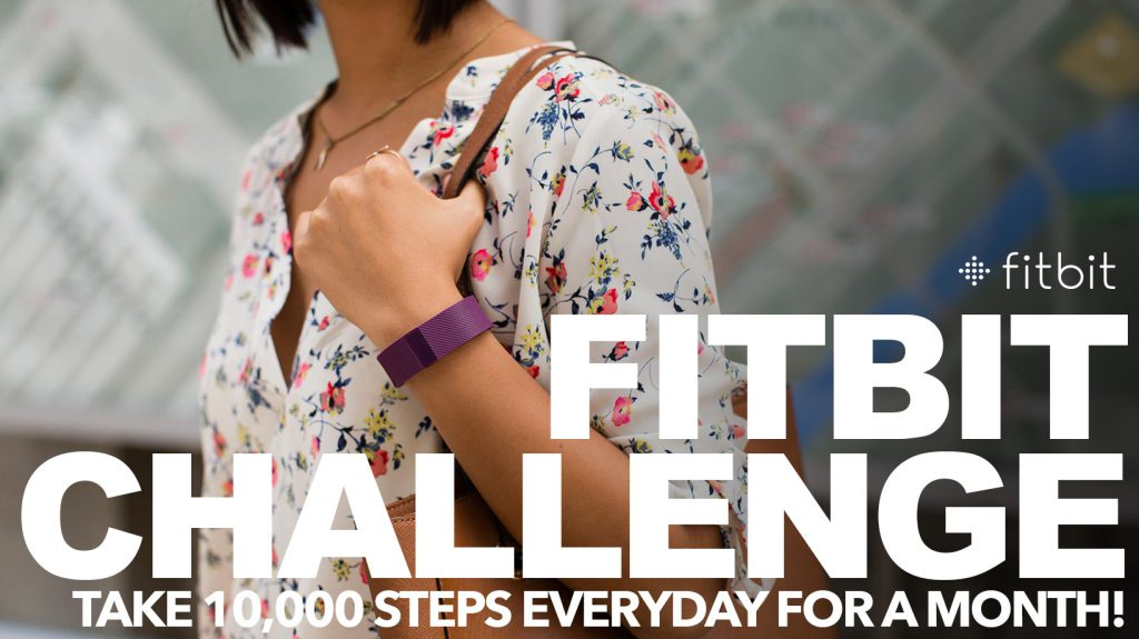 Fitbit Challenge: Take 10,000 steps everyday for a month!