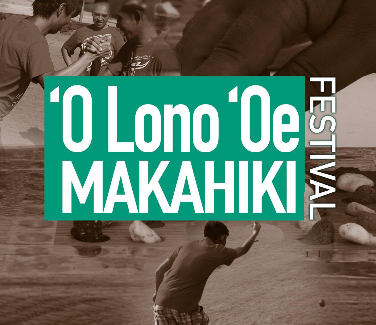 'O Lono 'Oe Makahiki Festival