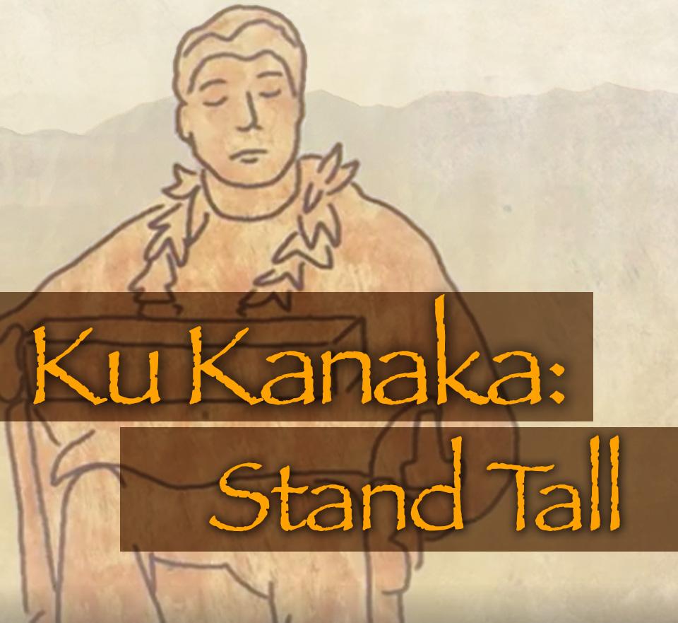 Ku Kanaka: Stand Tall image