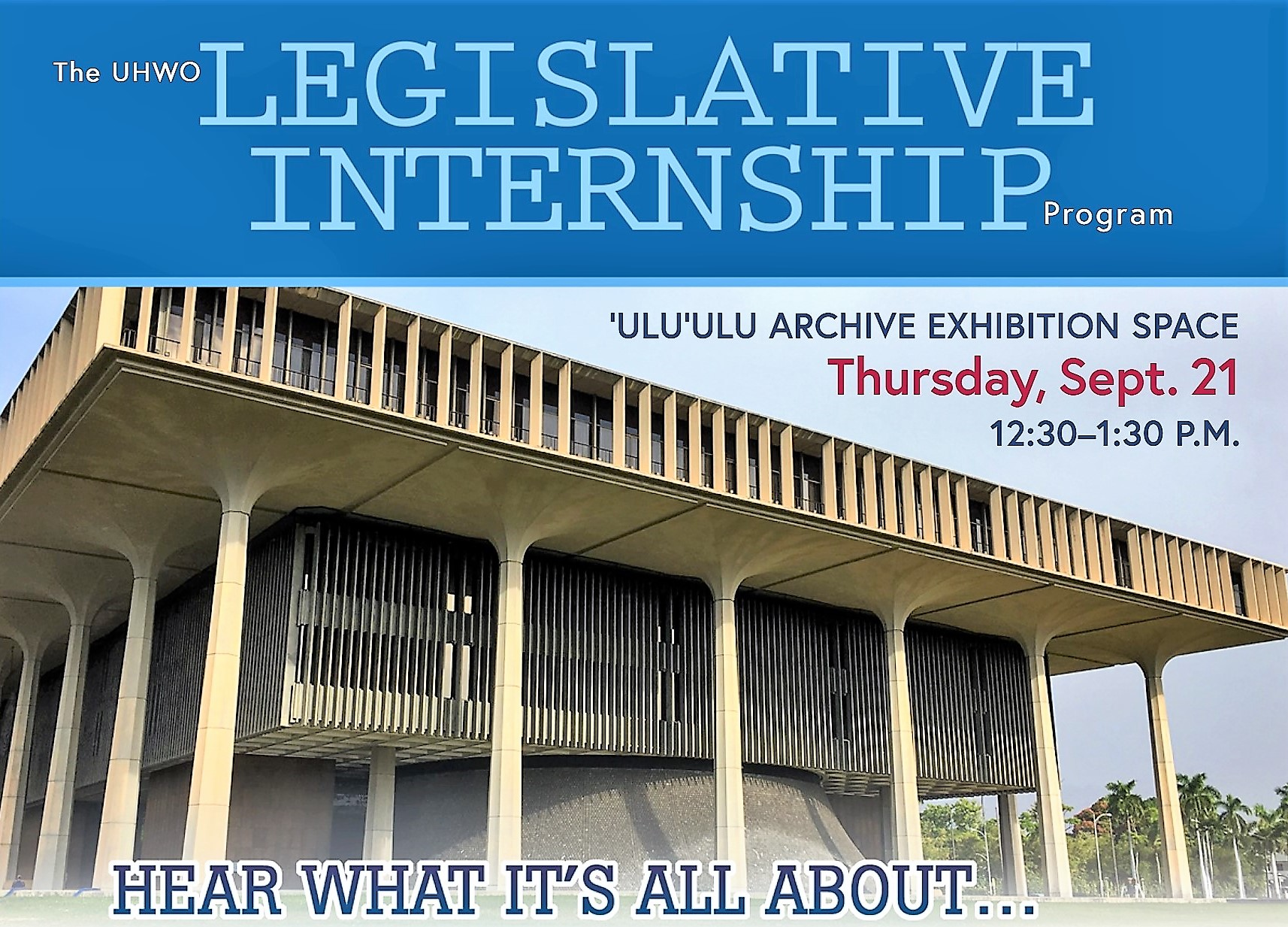 Hear what the UHWO Legislative Internship is all about 12:30-1:30 p.m., Sept. 21, ʻUluʻulu exhibition space