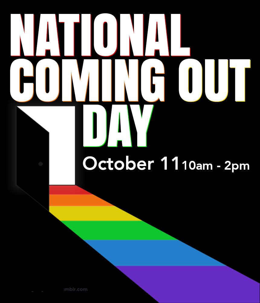 Graphic Design of National Coming Out Day, Oct. 11 from 11-2