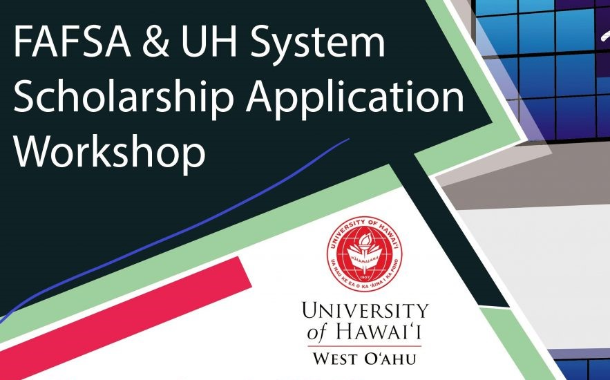 Flyer for workshop with words FAFSA & UH System Scholarship Application Workshop