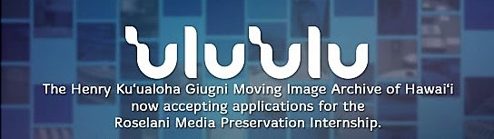 Text that says 'ulu'ulu is accepting applications for the Roselani Media Preservation Internship