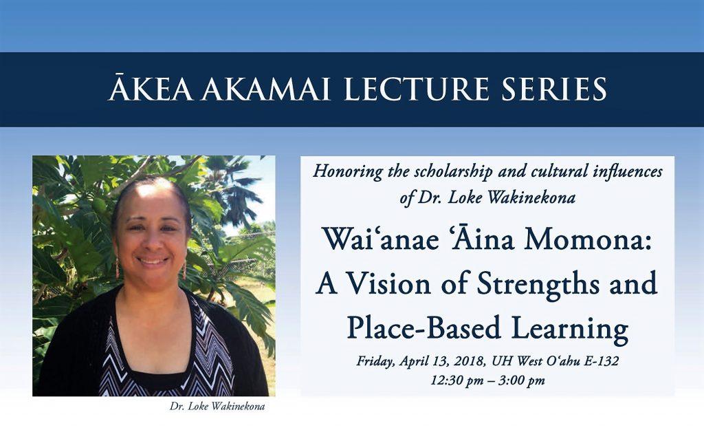 Flyer for Akea Akamai lecture with Dr. Loke Wakinekona