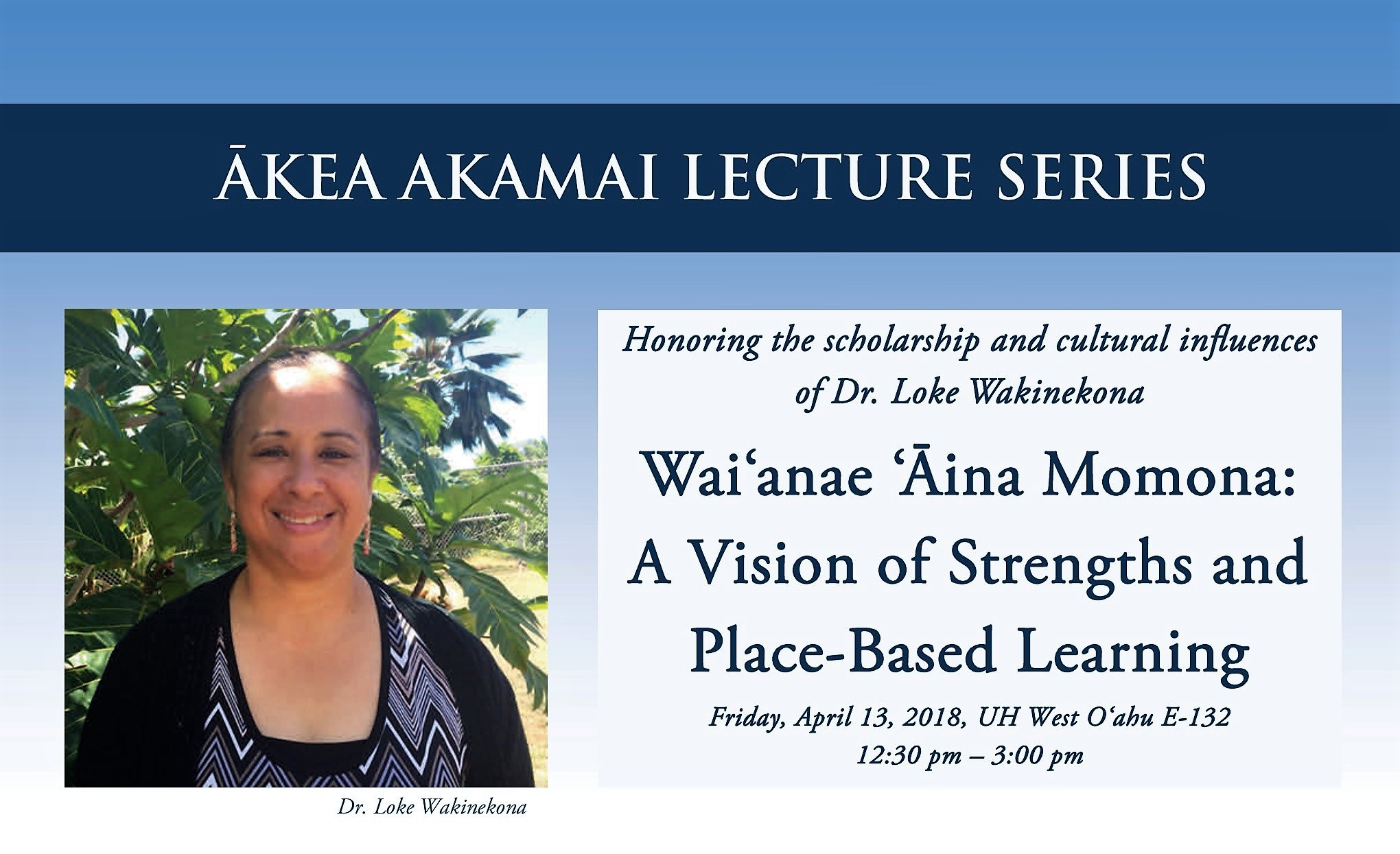 Flyer for Akea Akamai lecture with Dr. Loke Wakinekona