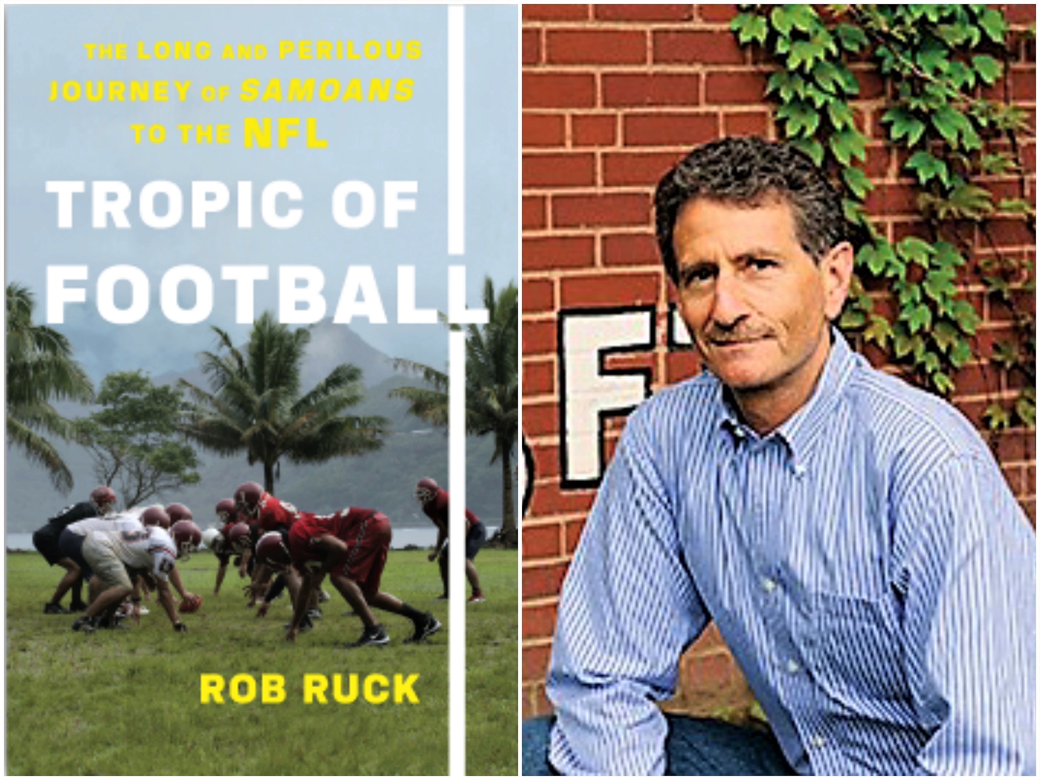 Photo collage showing cover of Tropic of Football book and its author, Dr. Rob Ruck