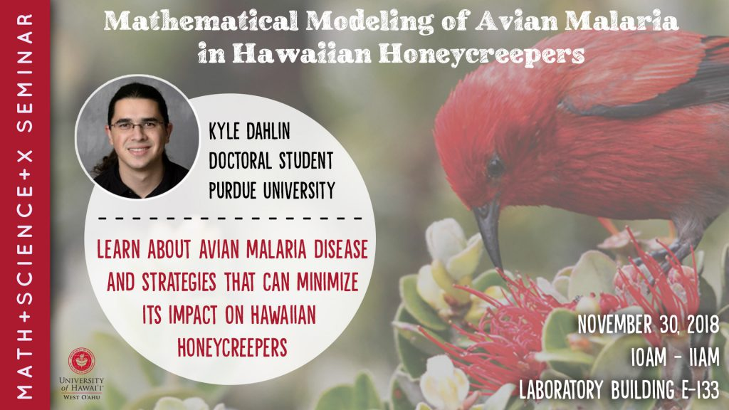 Flier for Avian Malaria seminar with picture of a honeycreeper on an ohia blossom and small photo of Kyle Dahlin along with other information contained in the story
