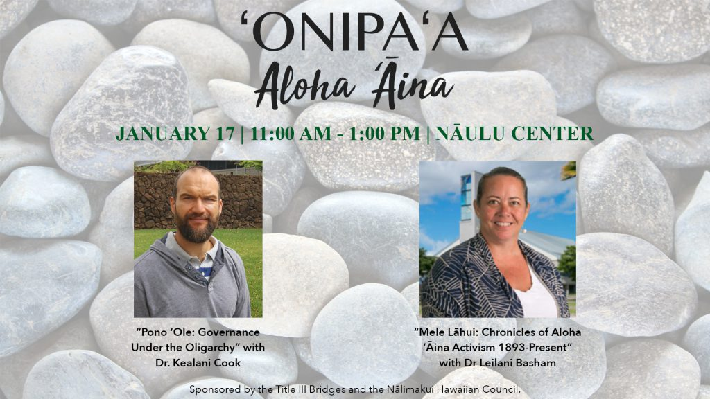 Flier for 'onipa'a Aloha 'Aina that has a background of rounded rocks and photos of two faculty members who will be speaking at the event