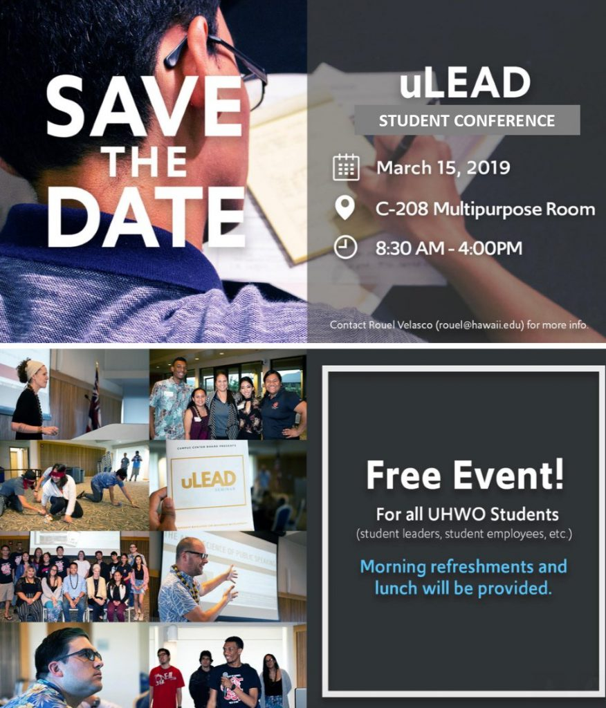 Flier for ULEAD conference that says save the date and gives date and time of the conference (March 8, 8:30 to 4:00) and notes that the conference is a free event for UHWO students with refreshments and lunch provided