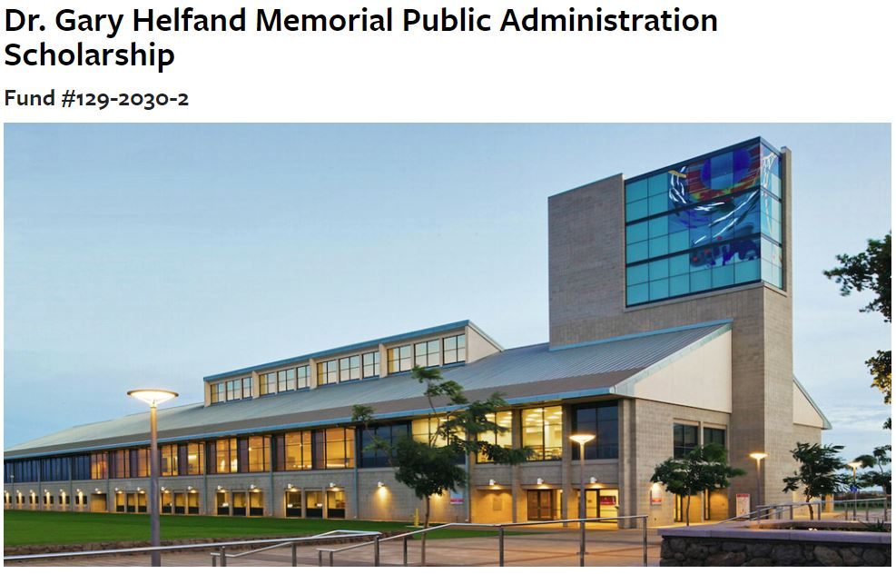 Snip from a web page with words Dr. Gary Helfand Memorial Public Administration Scholarship and a photo of the UH West Oahu library shot from the campus center plaza