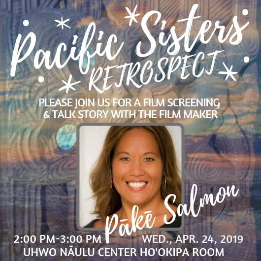 Flier for Pake Salmon's presentation at the Naulu Center, Pacific Sisters Retrospect. The flier has a photo background that's been manipulated with a transparent pattern on top of it. Inset in the lower third of the flier is a photo of Pake Salmon along with text talking about time, date and place