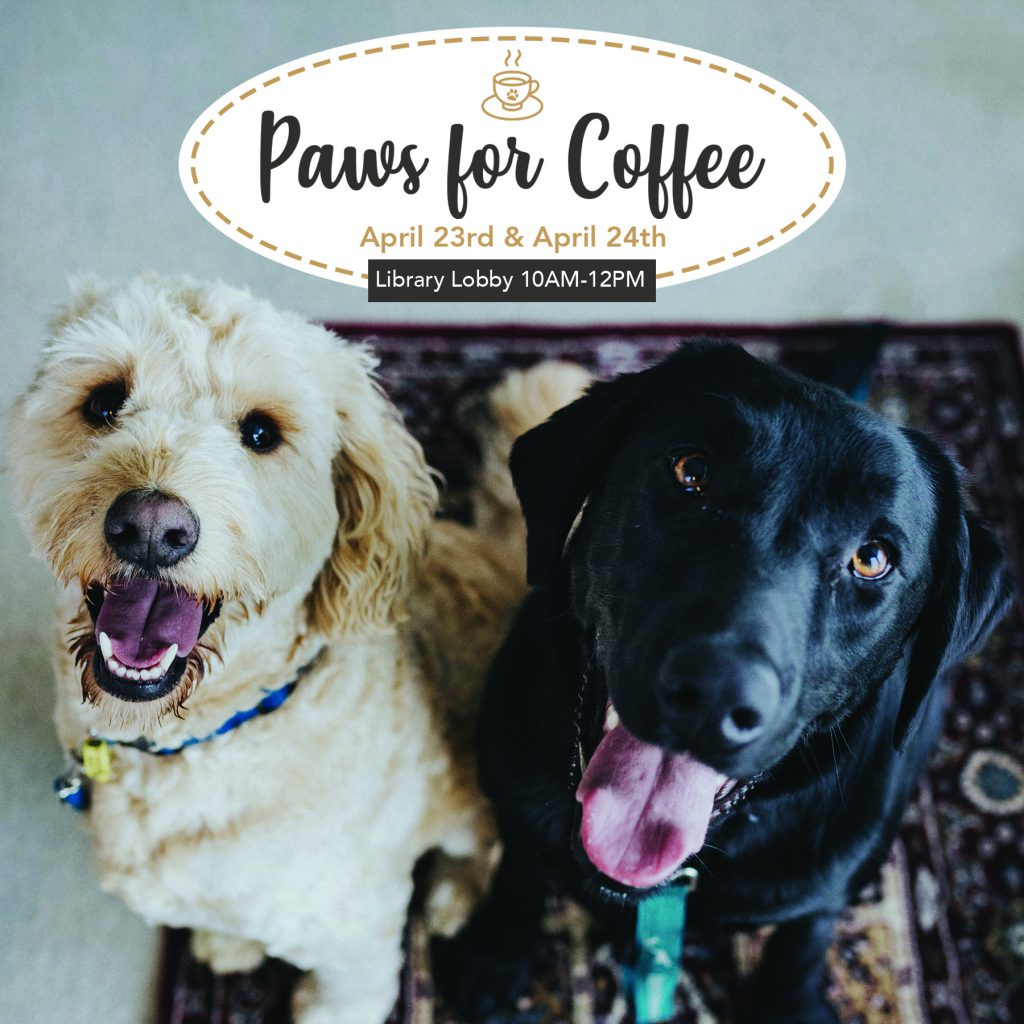 Flier for Paws for Coffee with a photo of a black dog and a white dog. The flier gives the time and date of the event