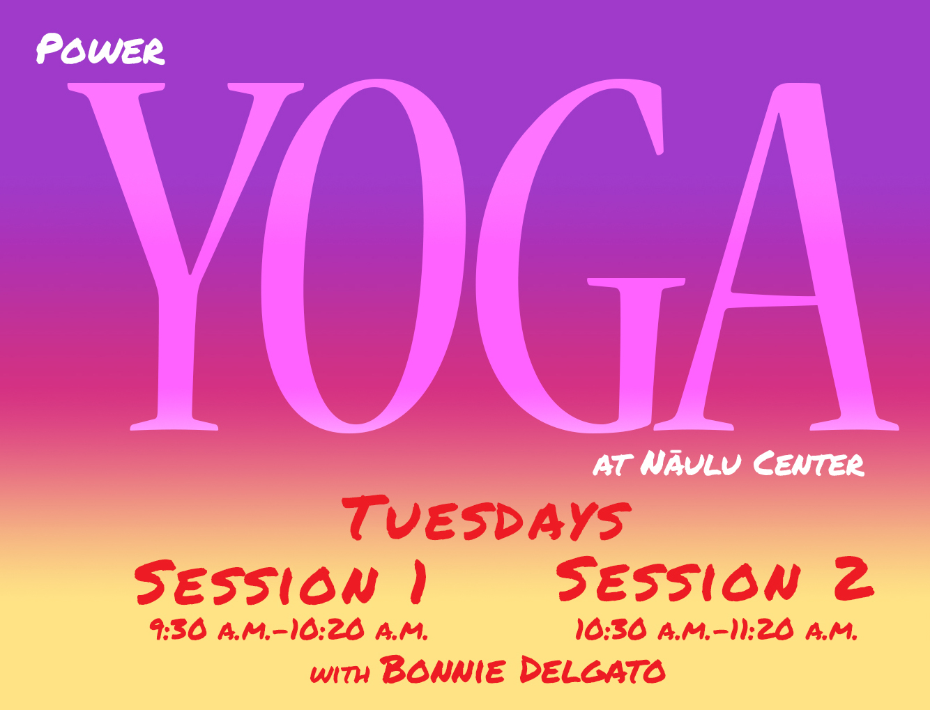 Power Core Yoga every Tuesday in Naulu Center.
