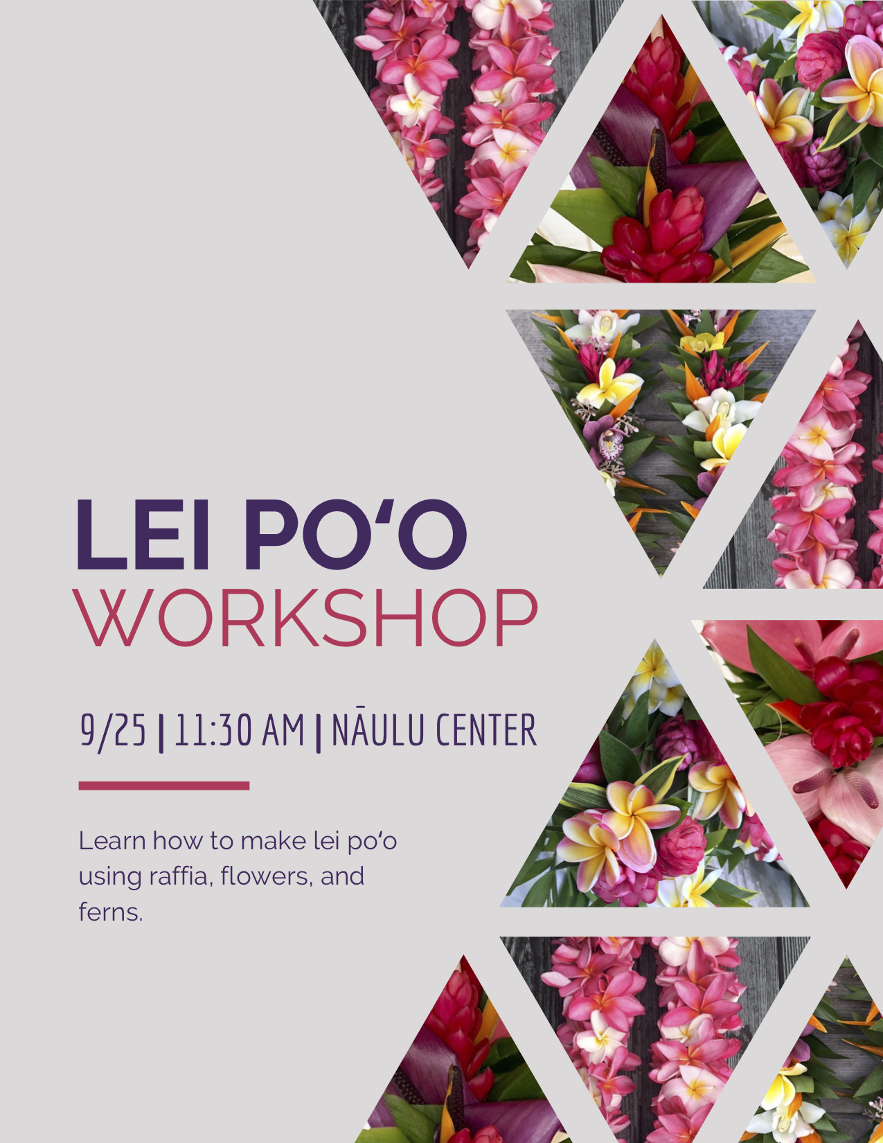 Learn to make a lei poo on September 25 at 11:30 a.m. in the Naulu Center